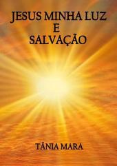 Jesus Minha Luz E SalvaÇÃo