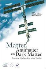 Matter, Antimatter, and Dark Matter