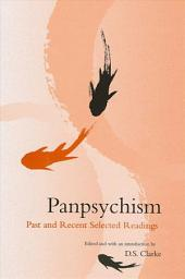 Panpsychism: Past and Recent Selected Readings