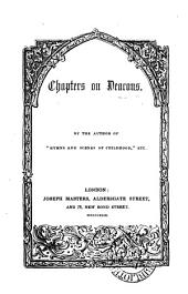Chapters on deacons, by the author of 'Hymns and scenes of childhood'.
