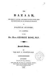 The bazaar, its origin, nature, and objects explained, and recommended as an important branch of political economy, in a letter