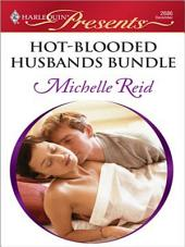 Hot-Blooded Husbands Bundle: The Sheikh's Chosen Wife\Ethan's Temptress Bride\The Arabian Love-Child\A Passionate Marriage