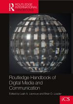 Routledge Handbook of Digital Media and Communication