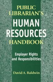 Public Librarian's Human Resources Handbook: Employer Rights and Responsibilities