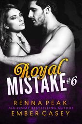 Royal Mistake #6