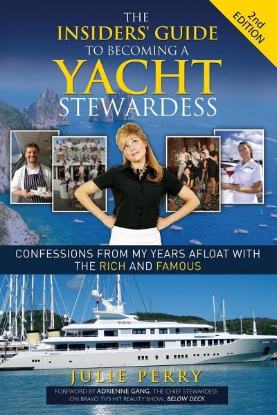 Download The Insiders  Guide to Becoming a Yacht Stewardess 2nd Edition Book