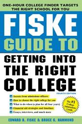 Fiske Guide to Getting into the Right College: Edition 4