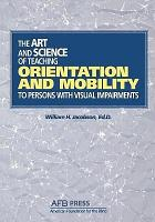 The Art and Science of Teaching Orientation and Mobility to Persons with Visual Impairments PDF