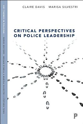 Critical Perspectives on Police Leadership PDF