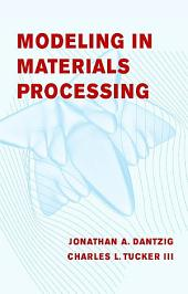 Modeling in Materials Processing