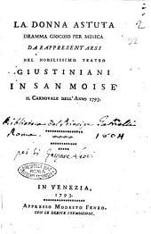 La donna astuta dramma giocoso per musica da rappresentarsi nel nobilissimo teatro Giustiani in San Moisè il carnovale dell'anno 1793