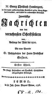 M. Georg Christoph Hambergers ... Zuverlässige Nachrichten von den vornehmsten Schriftstellern vom Anfange der Welt bis 1500: Band 1