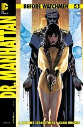 Before Watchmen: Dr. Manhattan (2012-2013) #4