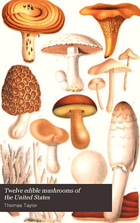 Twelve edible mushrooms of the United States PDF