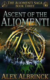 Ascent of the Aliomenti: The Aliomenti Saga - Book 3