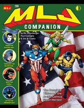 The MLJ Companion: The complete history of the Archie Comics super-heroes
