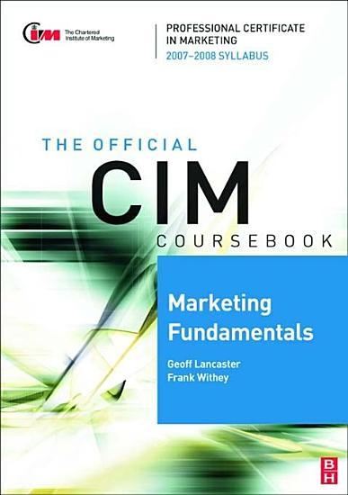 CIM Coursebook Marketing Fundamentals 07 08 PDF