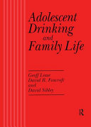 Adolescent Drinking and Family Life