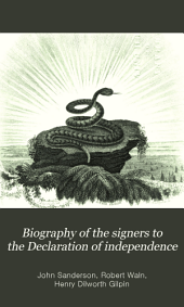 Biography of the Signers to the Declaration of Independence: Volume 4