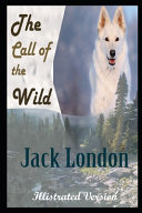 The Call Of The Wild By Jack London Illustrated Novel Book PDF