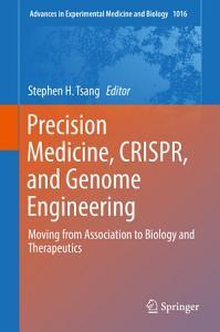 Precision Medicine  CRISPR  and Genome Engineering