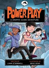 Power Play: A Graphic Guide Adventure