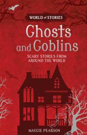 Ghosts and Goblins: Scary Stories from around the World