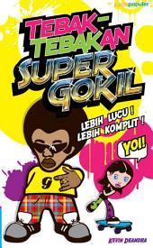 TEBAK-TEBAKAN SUPER GOKIL