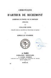 Chronique d'Arthur de Richemont, connétable de France, duc de Bretagne: 1393-1458