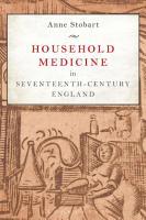 Household Medicine in Seventeenth Century England PDF