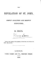 The Revelation of St. John, Simply Analyzed and Briefly Expounded