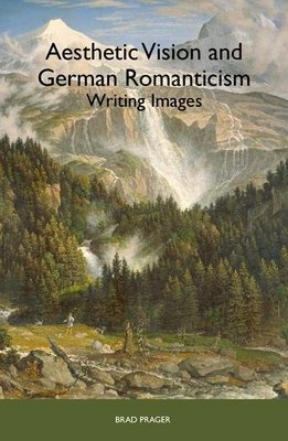 Download Aesthetic Vision and German Romanticism Book
