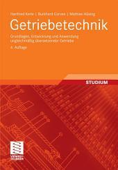 Getriebetechnik: Grundlagen, Entwicklung und Anwendung ungleichmäßig übersetzender Getriebe, Ausgabe 4