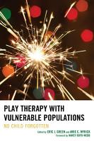 Play Therapy with Vulnerable Populations PDF