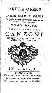 Delle opere di Gabbriello Chiabrera: in questa ultima impressione tutte in un corpo novellamente unite ...
