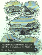Bradshaw's illustrated hand-book for travellers in Belgium, on the Rhine, and through portions of Rhenish Prussia: Volume 41