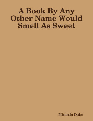 A Book By Any Other Name Would Smell As Sweet PDF
