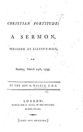 Christian Fortitude  a sermon  on Heb  xii  3   etc PDF