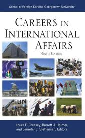 Careers in International Affairs: , Ninth Edition, Edition 9