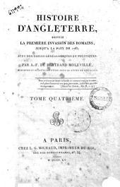Histoire d'Angleterre, depuis la première invasion des romains, jusqu'a la paix de 1763; avec des tables généalogiques et politiques, par A. F. De Bertrand Moleville ... Tome premier [-sixième]: Tome quatrième, Volume4