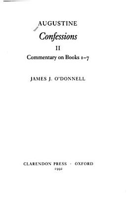 Confessions  Commentary on Books 1 7