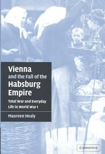 Vienna and the Fall of the Habsburg Empire Book