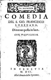 La Matrigna; comedia [in five acts and in prose] di nuovo posta in luce