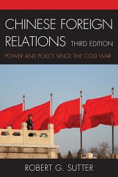 Chinese Foreign Relations: Power and Policy since the Cold War, Edition 3