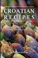 Croatian Recipes: Croatian Food from a Real Croatian Grandma