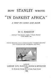 "How Stanley Wrote ""In Darkest Africa."": A Trip to Cairo and Back"