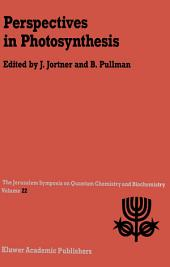 Perspectives in Photosynthesis: Proceedings of the Twenty-Second Jerusalem Symposium on Quantum Chemistry and Biochemistry Held in Jerusalem, Israel, May 15–18, 1989