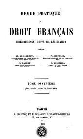 Revue pratique de droit francais: jurisprudence, doctrine, législation, Volume4