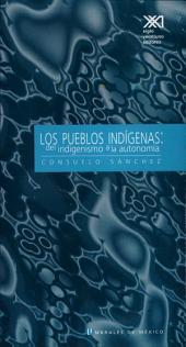 Los pueblos indígenas: del indigenismo a la autonomía