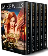 Passion, Power & Sin - Books 1 - 5 (Book 1 Free!): How the Victim of a Global Internet Scam Gets Her Revenge!